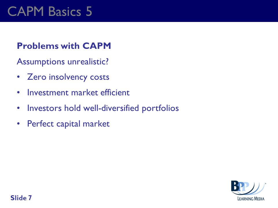 CAPM Basics 5 Problems with CAPM Assumptions unrealistic
