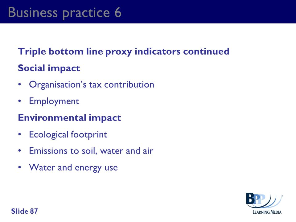 Business practice 6 Triple bottom line proxy indicators continued