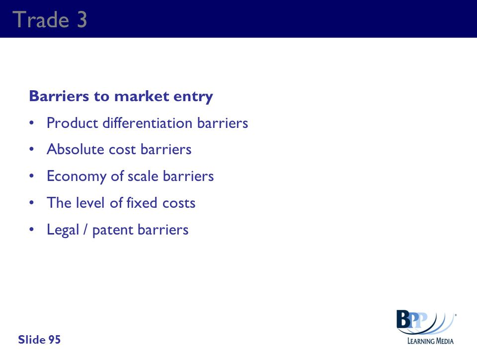 Trade 3 Barriers to market entry Product differentiation barriers