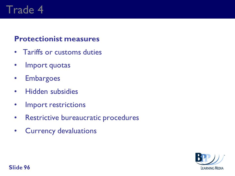 Trade 4 Protectionist measures Tariffs or customs duties Import quotas