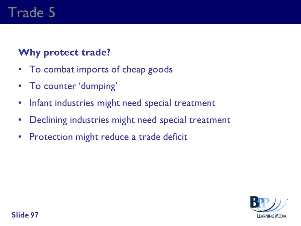 Trade 5 Why protect trade To combat imports of cheap goods