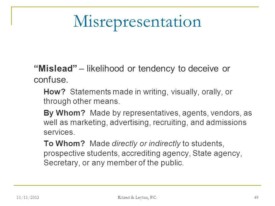 Misrepresentation Mislead – likelihood or tendency to deceive or confuse.