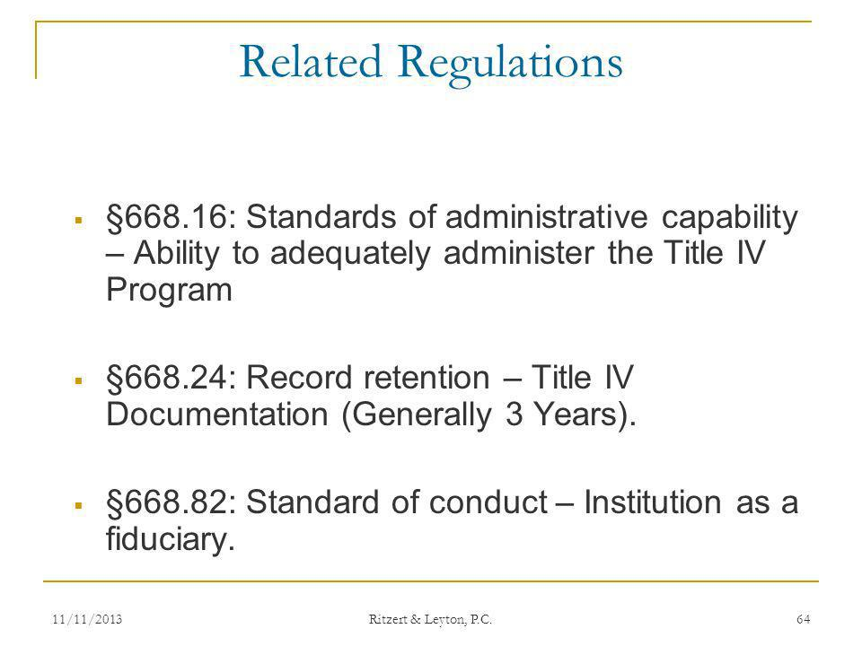 Related Regulations §668.16: Standards of administrative capability – Ability to adequately administer the Title IV Program.