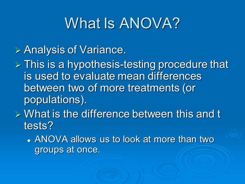 What Is ANOVA Analysis of Variance.