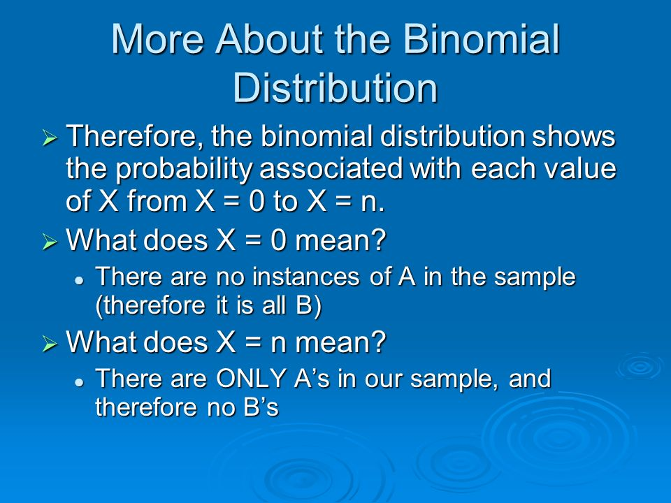 More About the Binomial Distribution