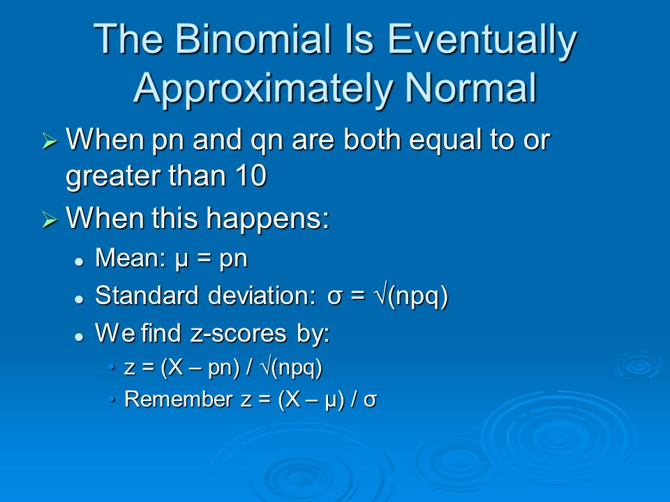The Binomial Is Eventually Approximately Normal