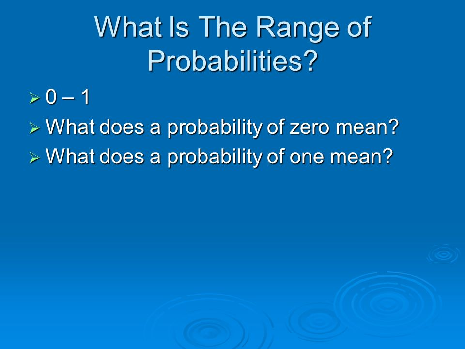 What Is The Range of Probabilities