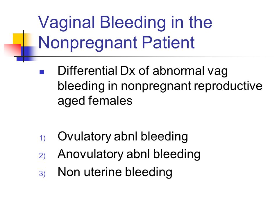 Vaginal Bleeding in the Nonpregnant Patient