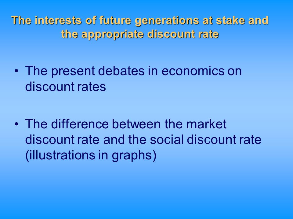 The present debates in economics on discount rates