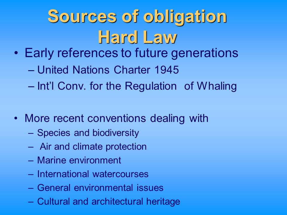 Sources of obligation Hard Law