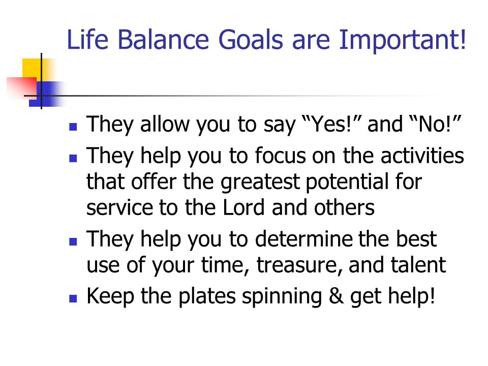 Life Balance Goals are Important!