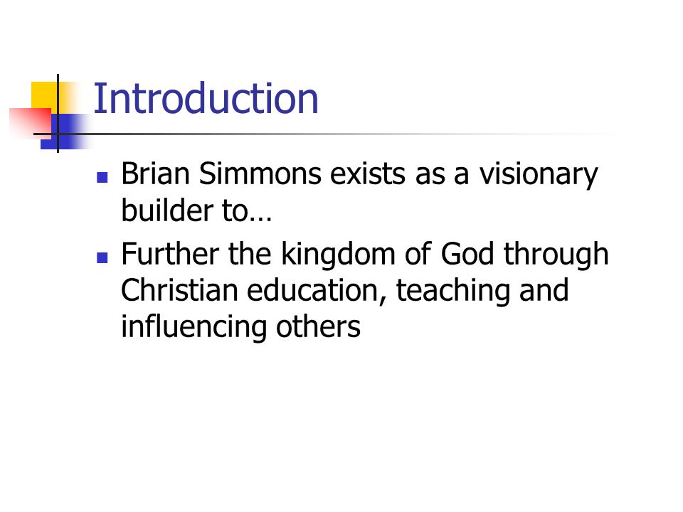 Introduction Brian Simmons exists as a visionary builder to…