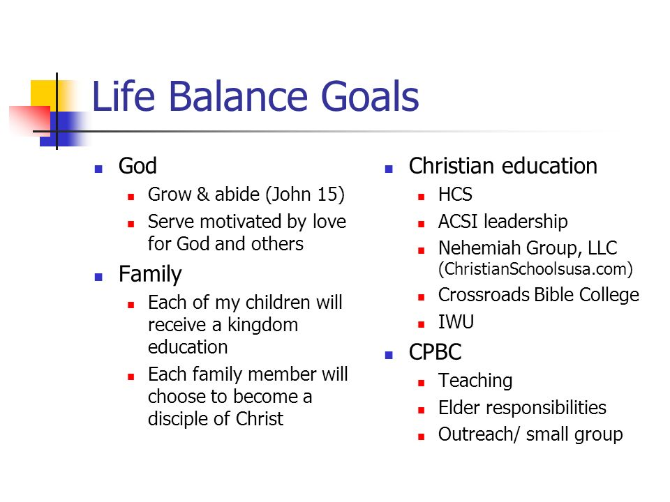 Life Balance Goals God Family Christian education CPBC