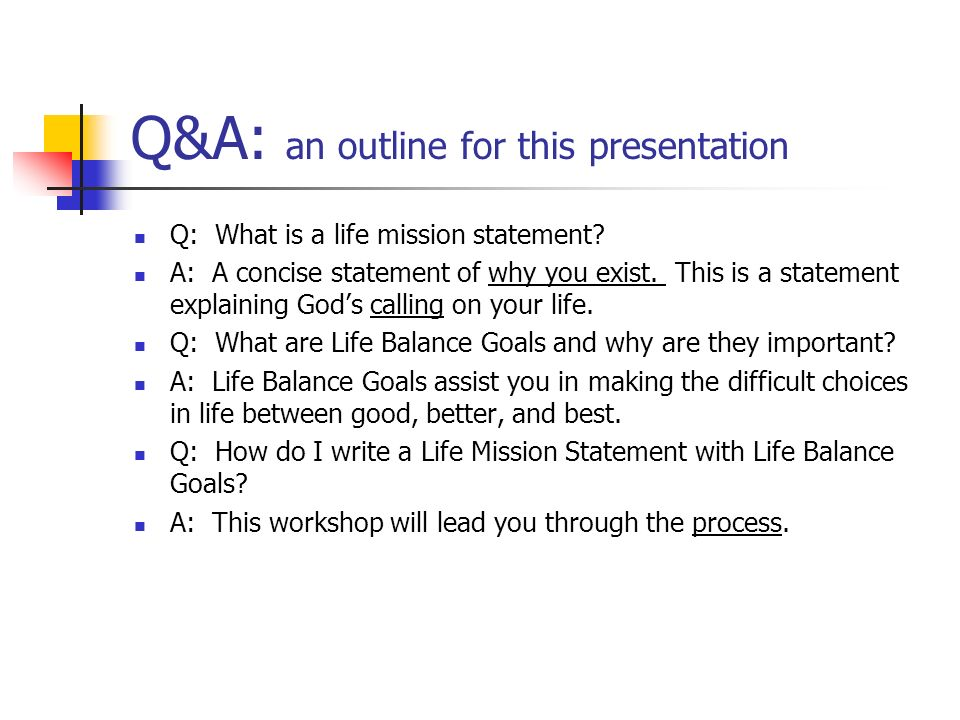 Q&A: an outline for this presentation