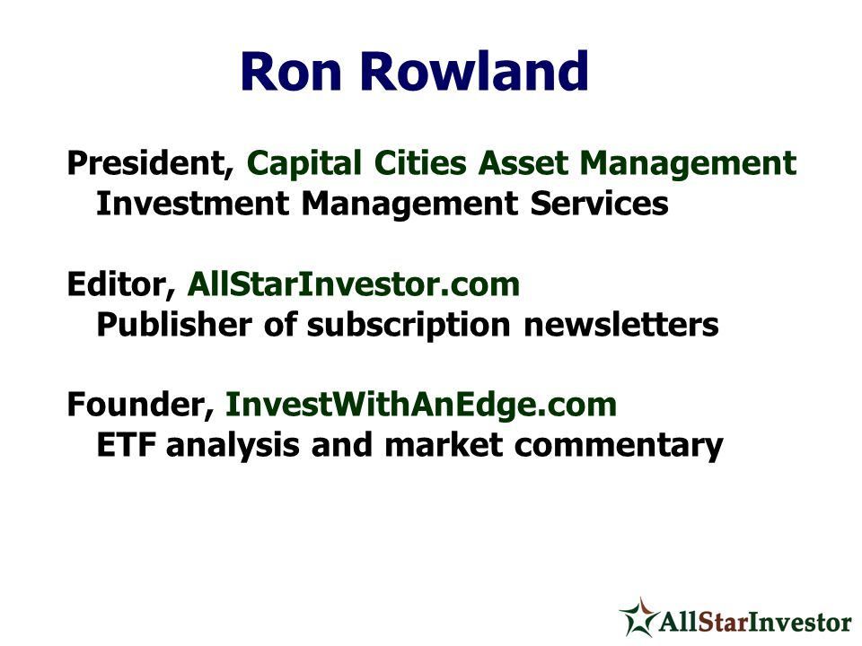 Ron Rowland President, Capital Cities Asset Management