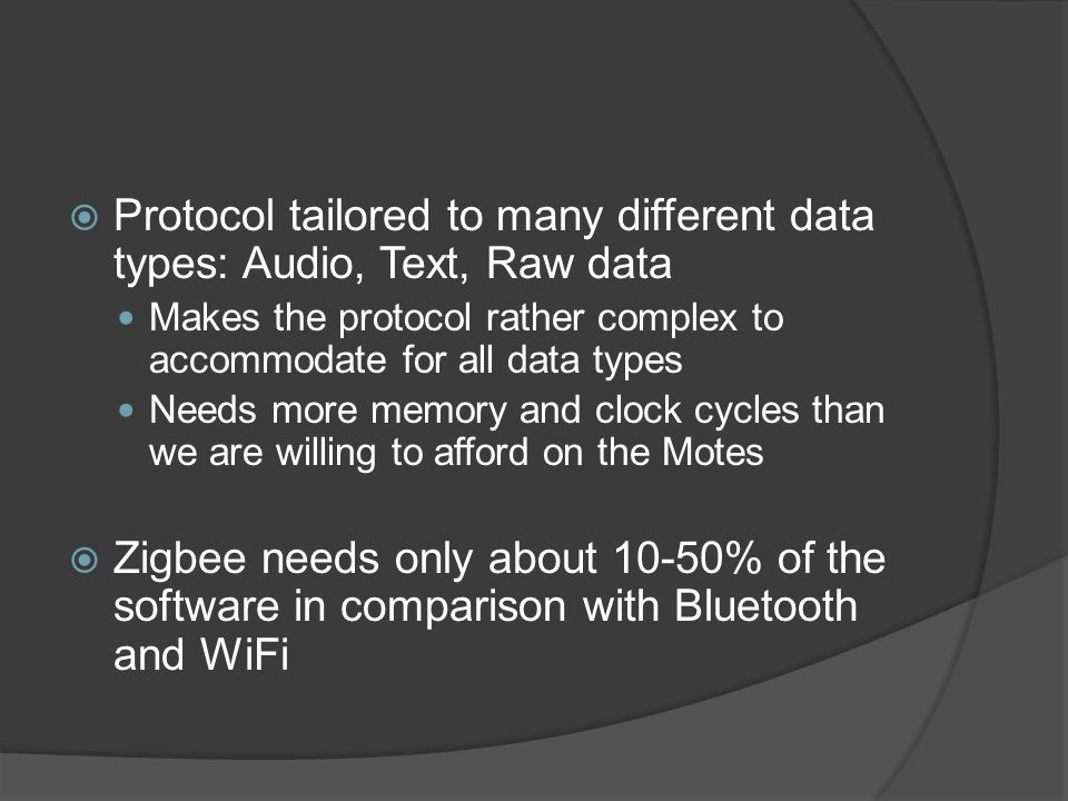 Protocol tailored to many different data types: Audio, Text, Raw data