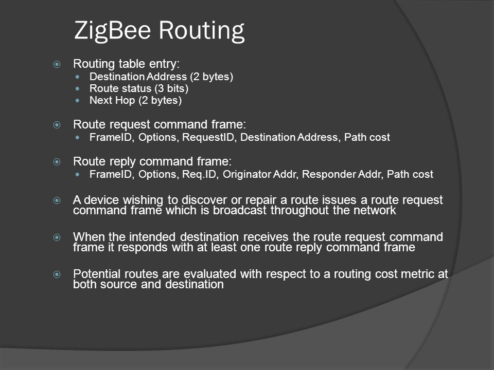 ZigBee Routing Routing table entry: Route request command frame:
