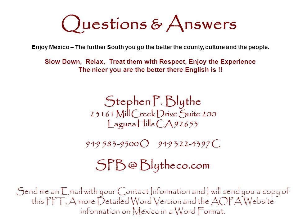 Questions & Answers Stephen P. Blythe SPB @ Blytheco.com