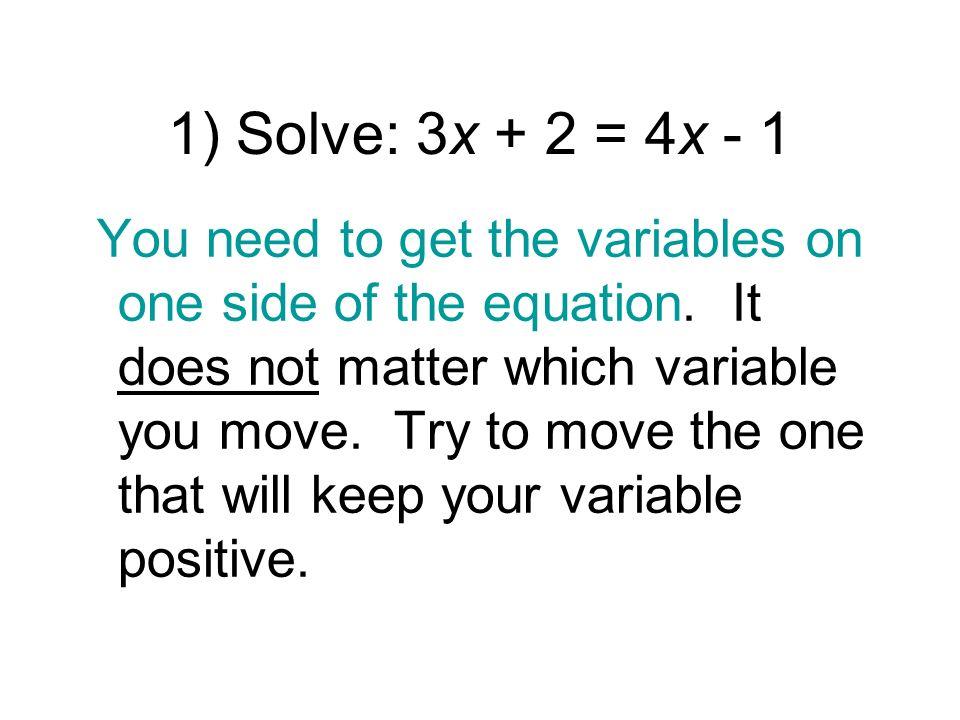 1) Solve: 3x + 2 = 4x - 1