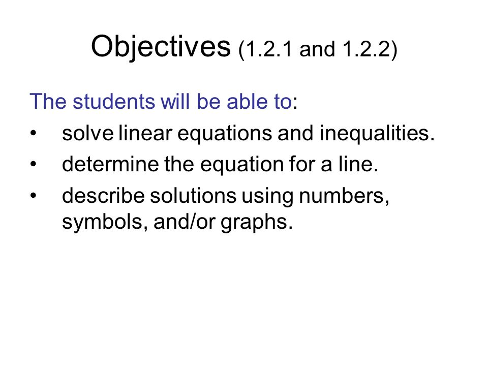Objectives (1.2.1 and 1.2.2) The students will be able to: