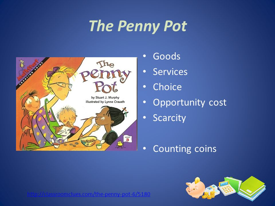 The Penny Pot Goods Services Choice Opportunity cost Scarcity