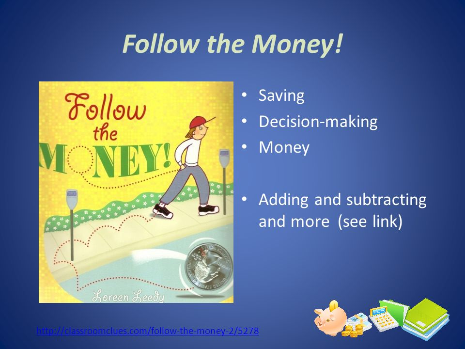 Follow the Money! Saving Decision-making Money