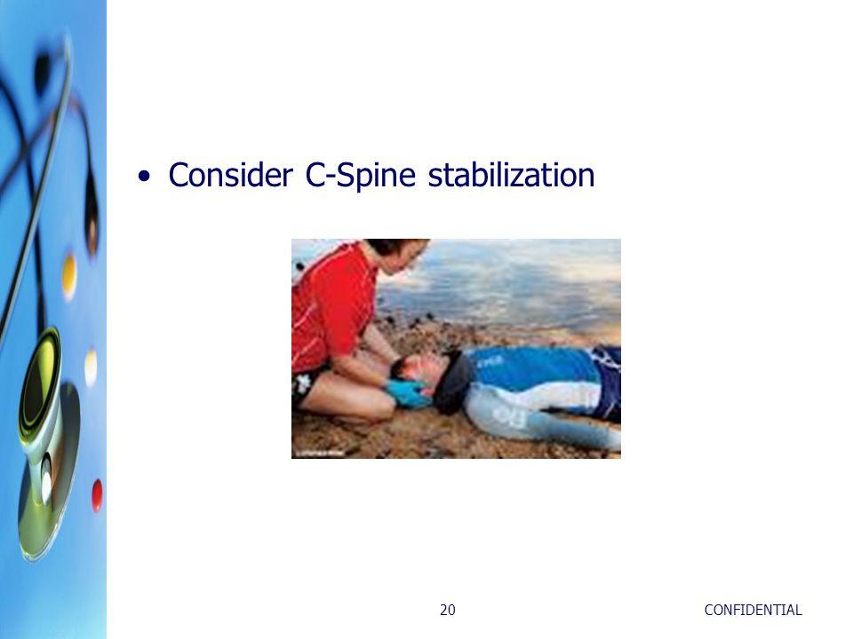 Consider C-Spine stabilization