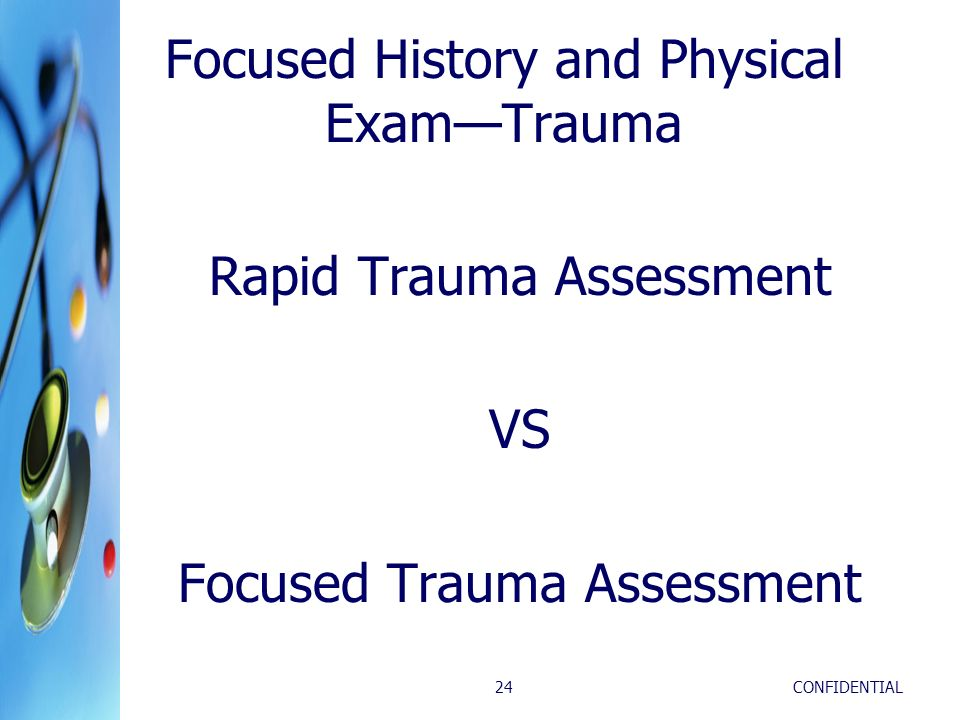 Focused History and Physical Exam—Trauma