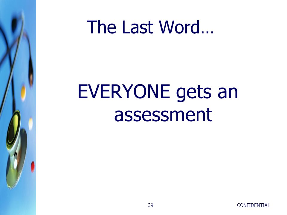 EVERYONE gets an assessment