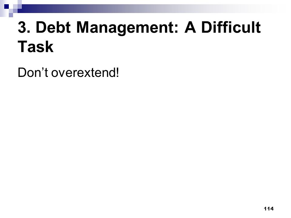 3. Debt Management: A Difficult Task