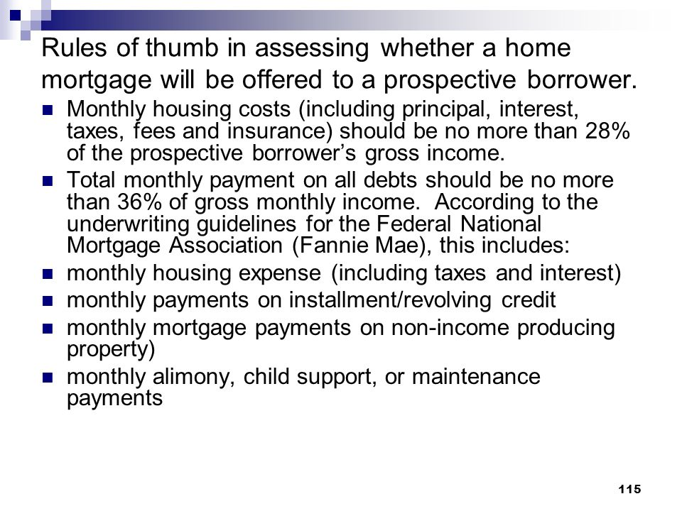 Rules of thumb in assessing whether a home mortgage will be offered to a prospective borrower.