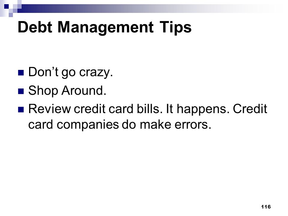 Debt Management Tips Don't go crazy. Shop Around.