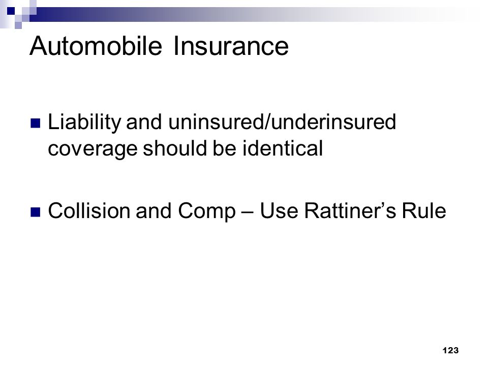 Automobile Insurance Liability and uninsured/underinsured coverage should be identical.