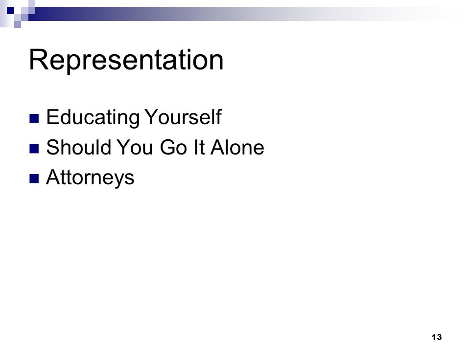 Representation Educating Yourself Should You Go It Alone Attorneys