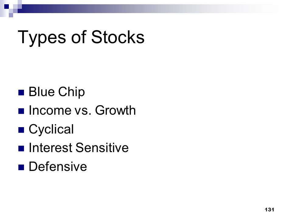 Types of Stocks Blue Chip Income vs. Growth Cyclical