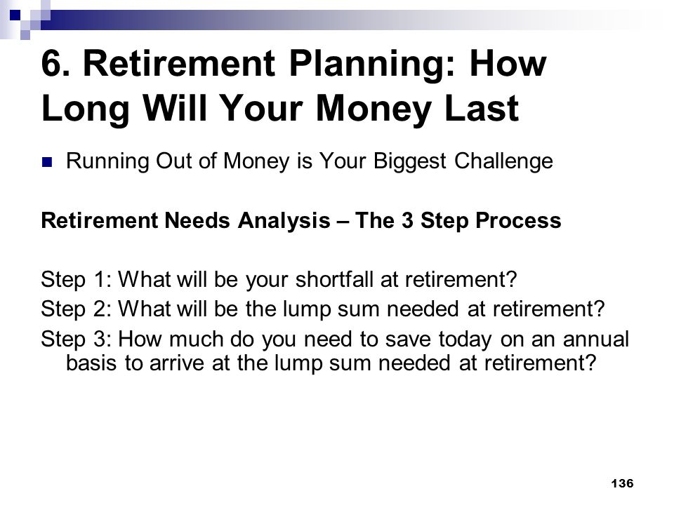 6. Retirement Planning: How Long Will Your Money Last