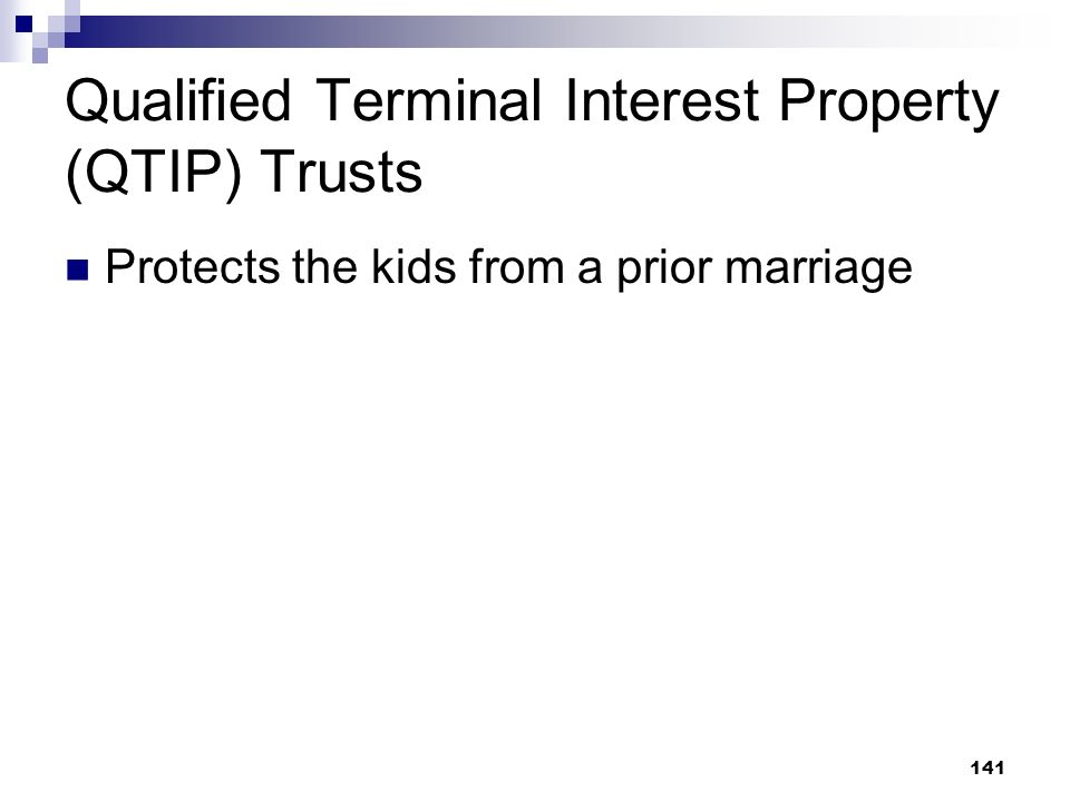 Qualified Terminal Interest Property (QTIP) Trusts