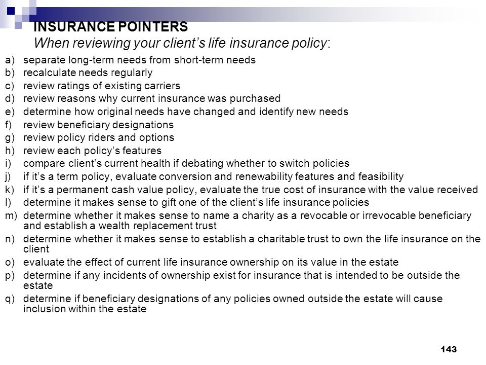 INSURANCE POINTERS When reviewing your client's life insurance policy: