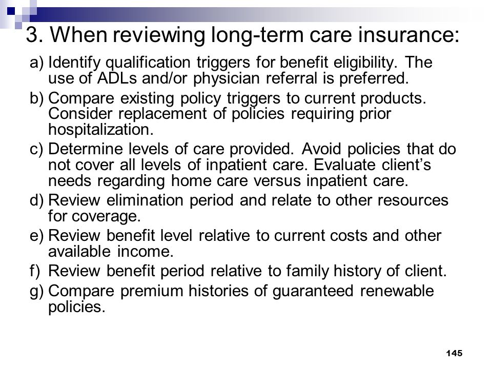 3. When reviewing long-term care insurance: