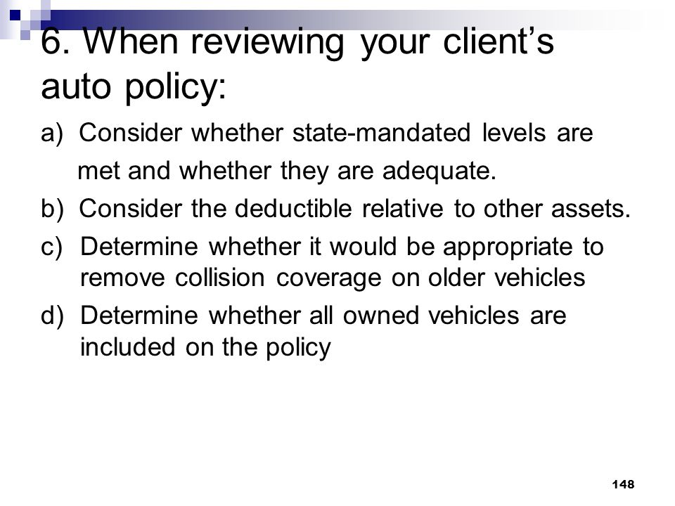 6. When reviewing your client's auto policy: