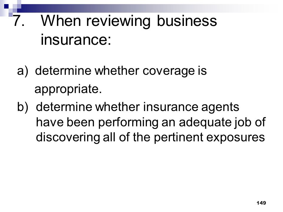 7. When reviewing business insurance: