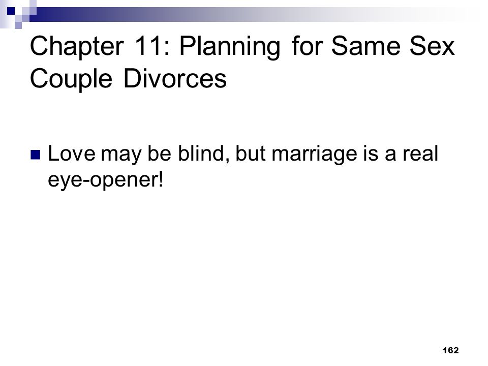 Chapter 11: Planning for Same Sex Couple Divorces