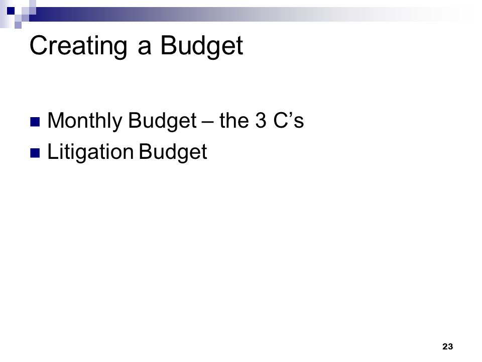 Creating a Budget Monthly Budget – the 3 C's Litigation Budget