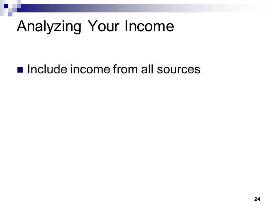 Analyzing Your Income Include income from all sources