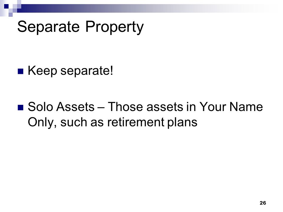 Separate Property Keep separate!