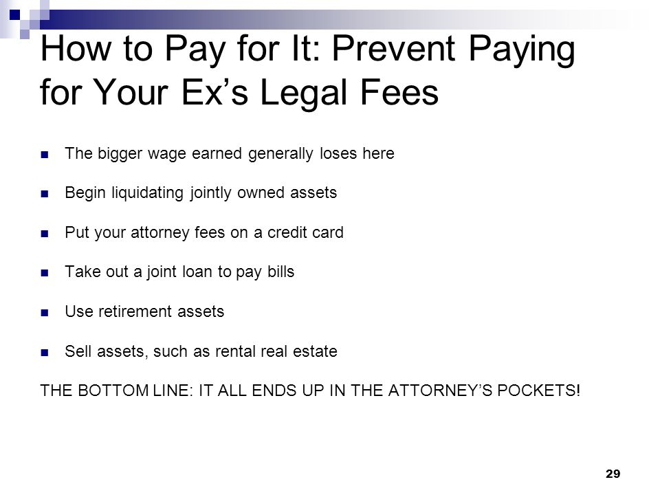 How to Pay for It: Prevent Paying for Your Ex's Legal Fees
