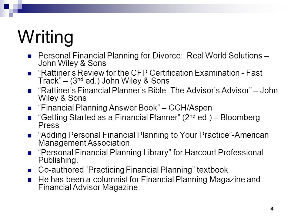Writing Personal Financial Planning for Divorce: Real World Solutions – John Wiley & Sons.