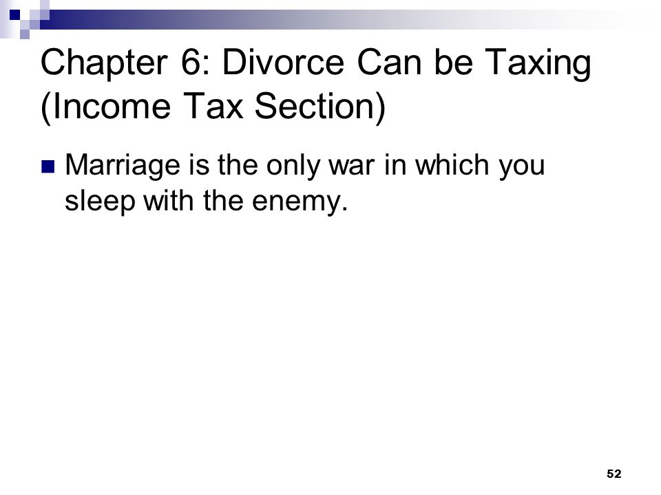 Chapter 6: Divorce Can be Taxing (Income Tax Section)