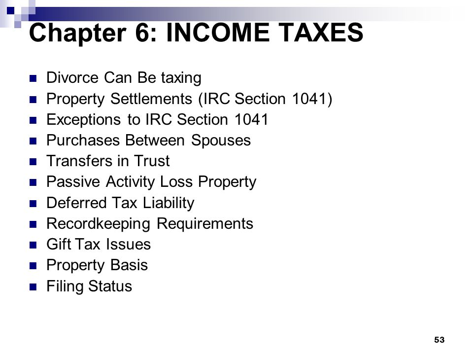 Chapter 6: INCOME TAXES Divorce Can Be taxing