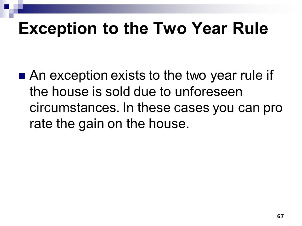 Exception to the Two Year Rule